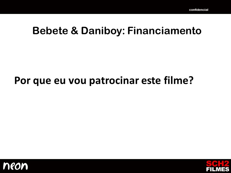 Bebete & Daniboy: Financiamento
