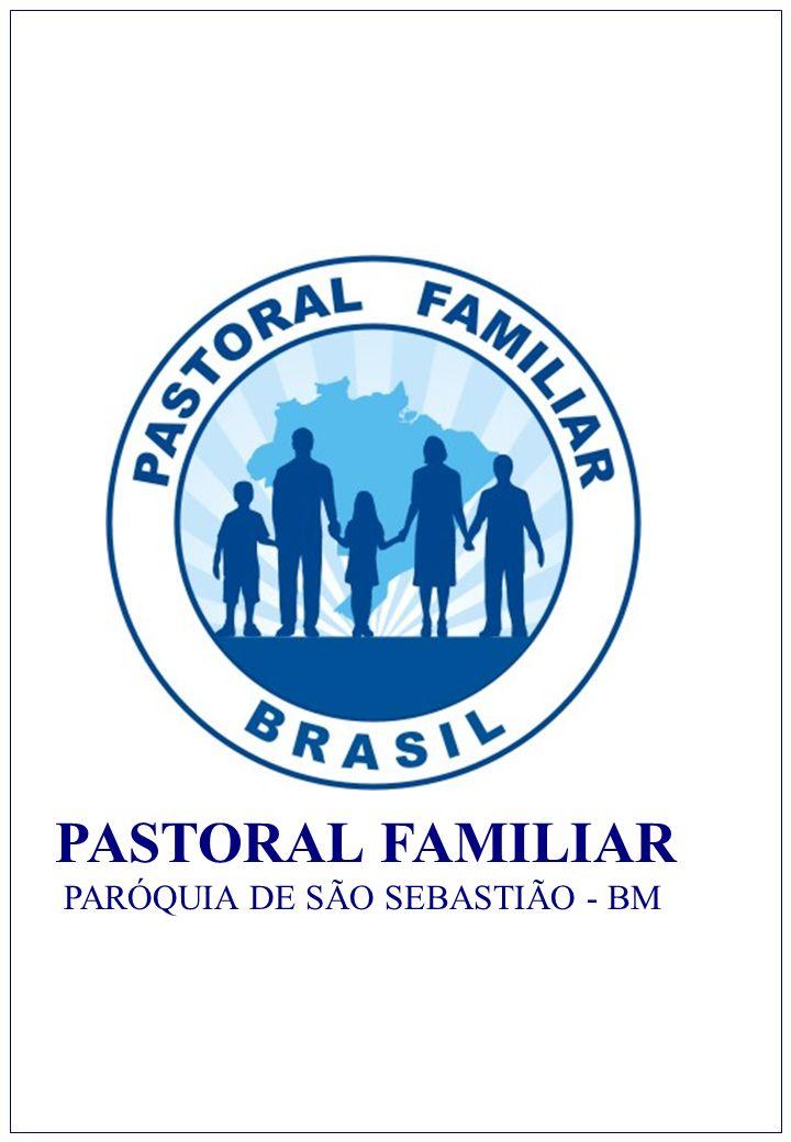 PASTORAL FAMILIAR PARÓQUIA DE SÃO SEBASTIÃO - BM