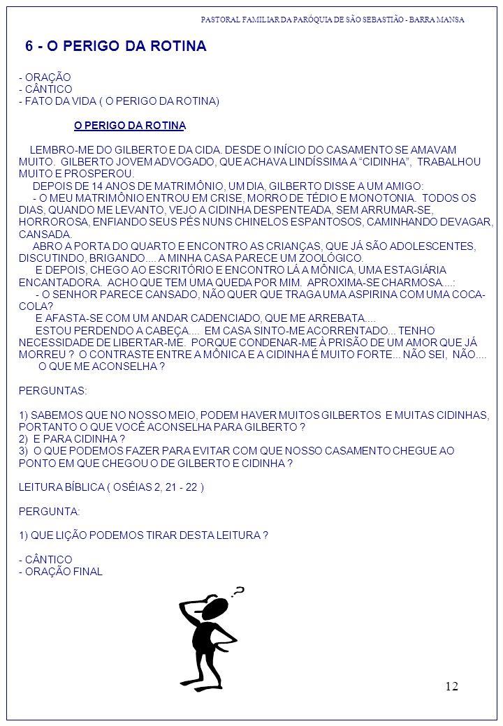 6 - O PERIGO DA ROTINA - ORAÇÃO - CÂNTICO