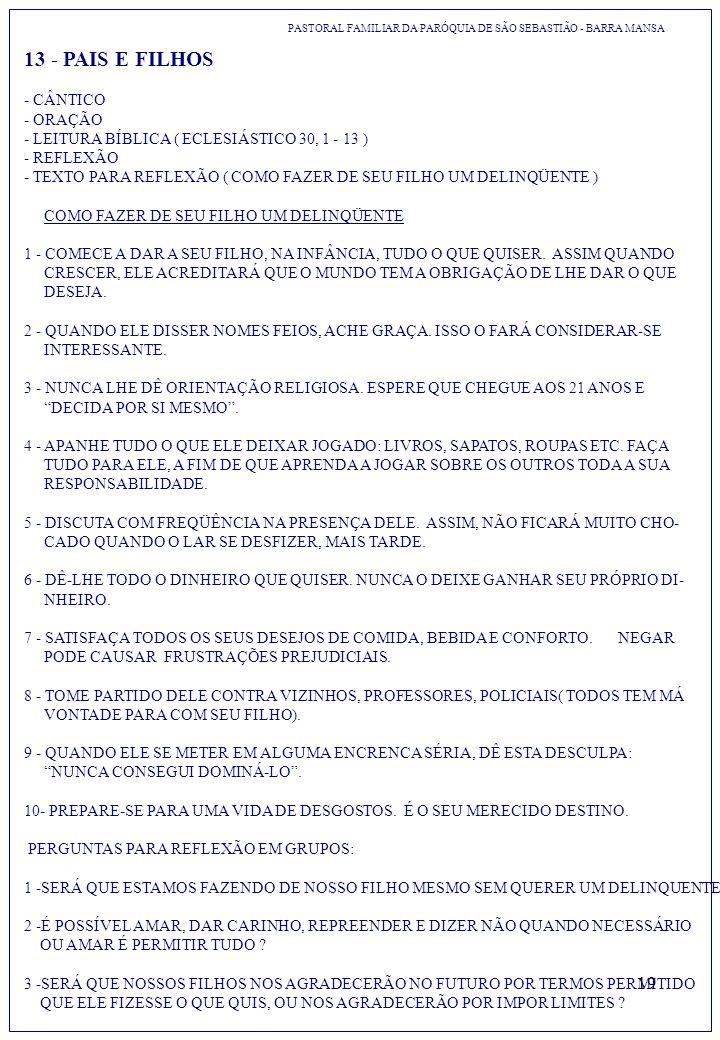13 - PAIS E FILHOS - CÂNTICO - ORAÇÃO - LEITURA BÍBLICA ( ECLESIÁSTICO 30, 1 - 13 ) - REFLEXÃO.