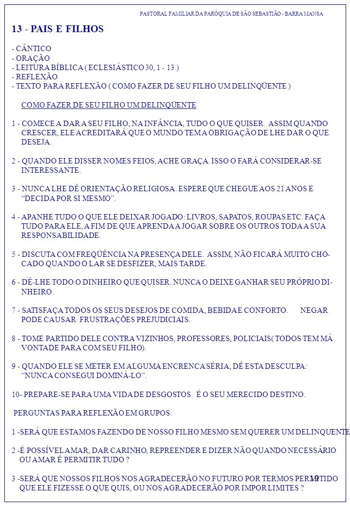 13 - PAIS E FILHOS- CÂNTICO - ORAÇÃO - LEITURA BÍBLICA ( ECLESIÁSTICO 30, 1 - 13 ) - REFLEXÃO.