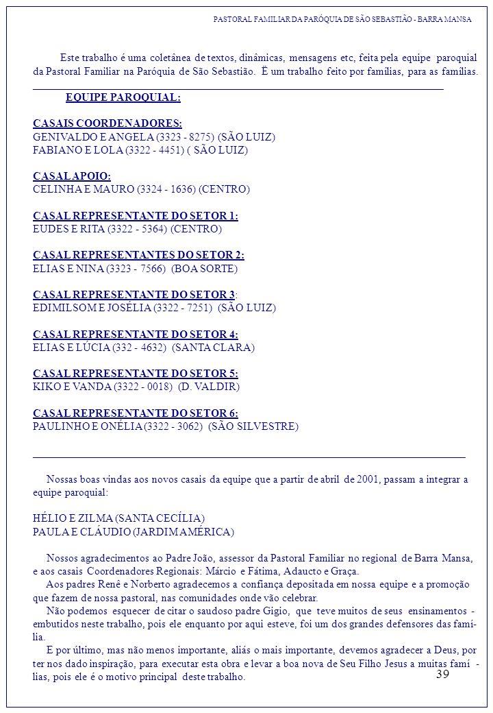 CASAIS COORDENADORES: GENIVALDO E ANGELA (3323 - 8275) (SÃO LUIZ)