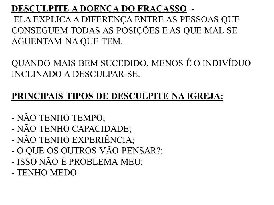 DESCULPITE A DOENÇA DO FRACASSO -