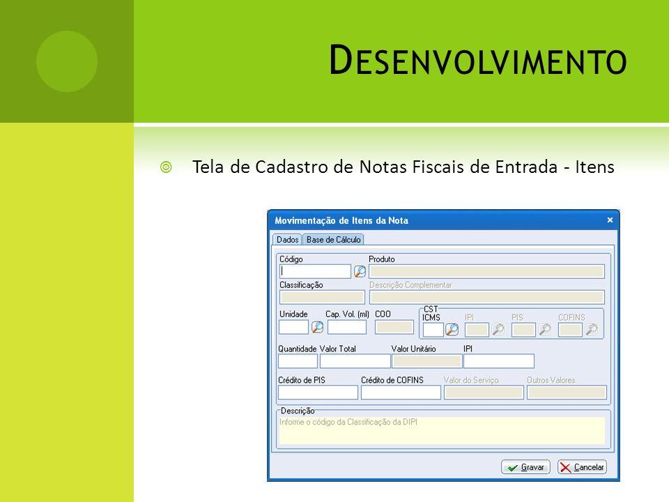 Desenvolvimento Tela de Cadastro de Notas Fiscais de Entrada - Itens