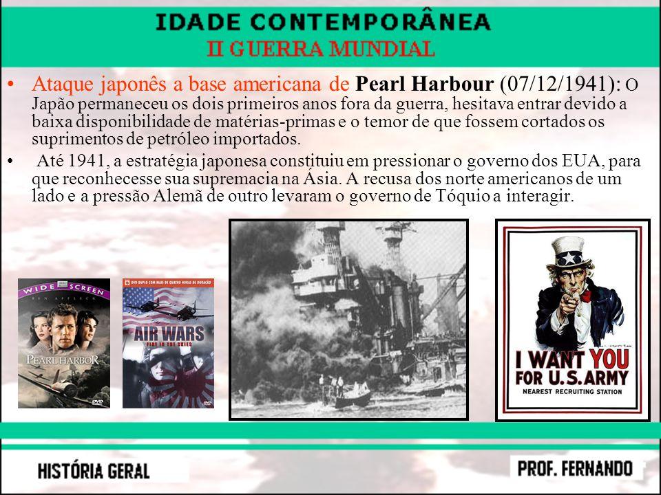 Ataque japonês a base americana de Pearl Harbour (07/12/1941): O Japão permaneceu os dois primeiros anos fora da guerra, hesitava entrar devido a baixa disponibilidade de matérias-primas e o temor de que fossem cortados os suprimentos de petróleo importados.