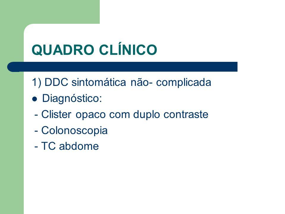 QUADRO CLÍNICO 1) DDC sintomática não- complicada Diagnóstico: