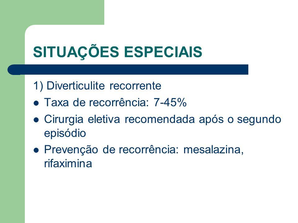 SITUAÇÕES ESPECIAIS 1) Diverticulite recorrente