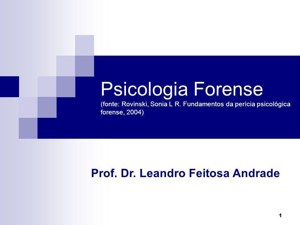 Psicologia Forense (fonte: Rovinski, Sonia L R