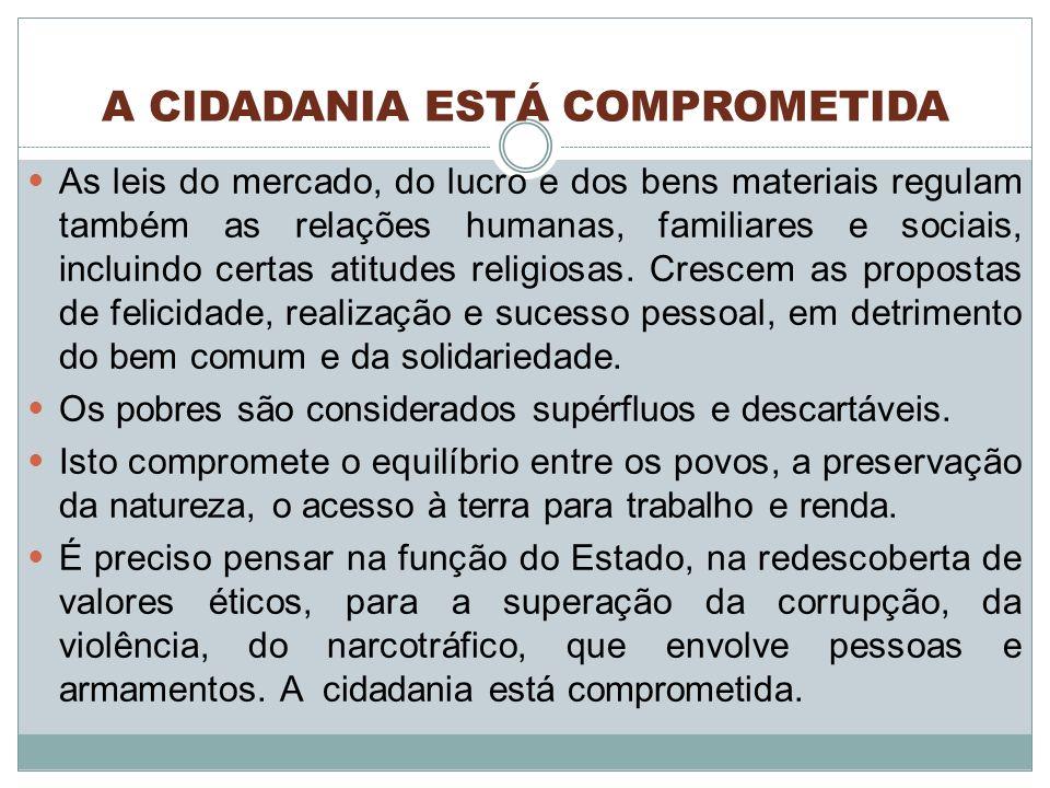A CIDADANIA ESTÁ COMPROMETIDA