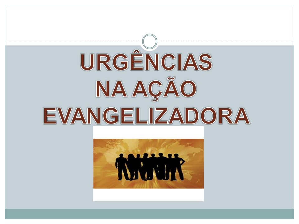 NA AÇÃO EVANGELIZADORA