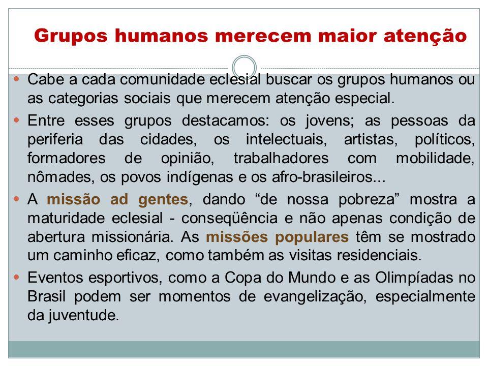 Grupos humanos merecem maior atenção
