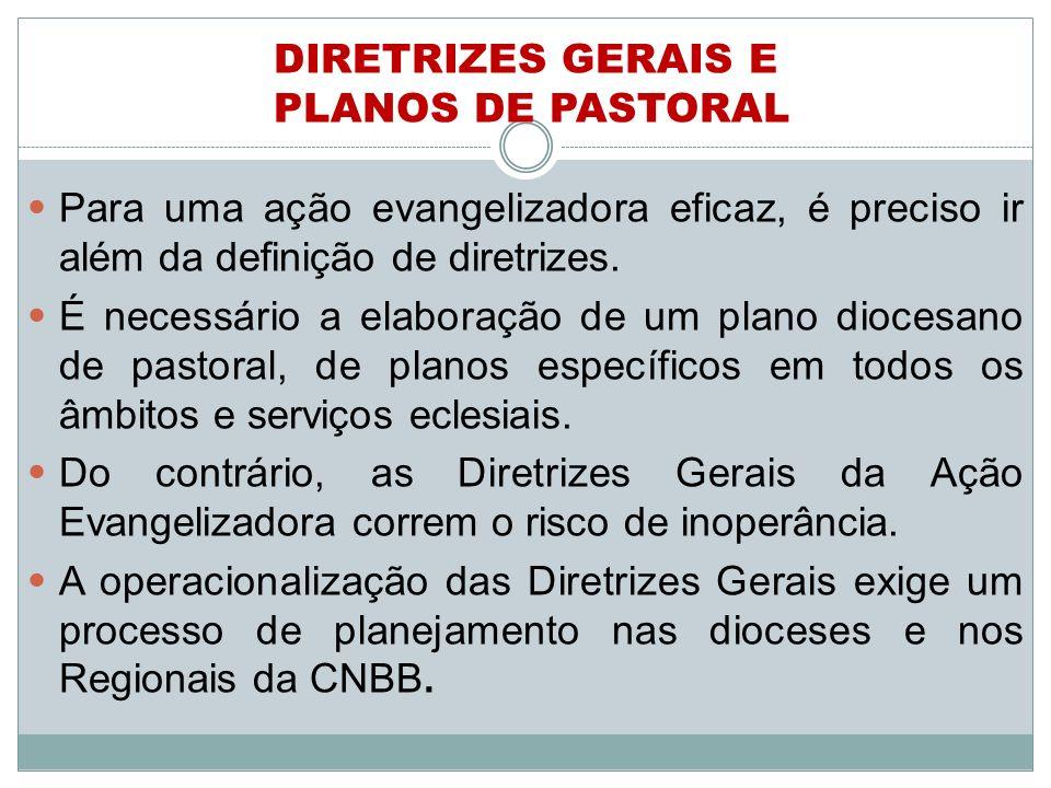 DIRETRIZES GERAIS E PLANOS DE PASTORAL