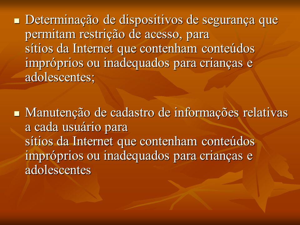 Determinação de dispositivos de segurança que permitam restrição de acesso, para sítios da Internet que contenham conteúdos impróprios ou inadequados para crianças e adolescentes;