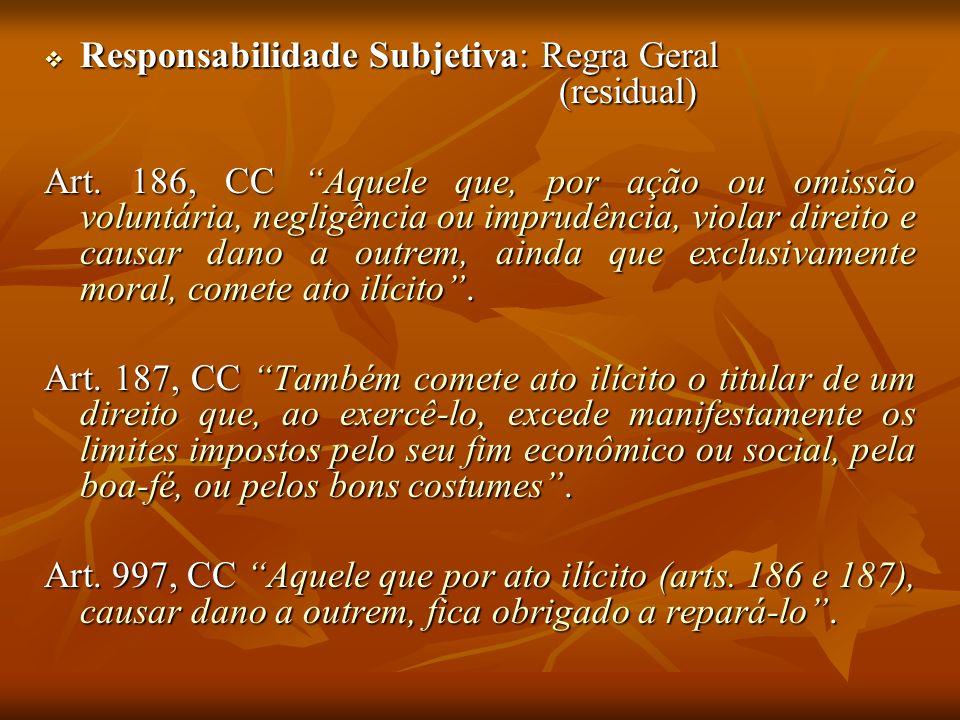 Responsabilidade Subjetiva: Regra Geral (residual)