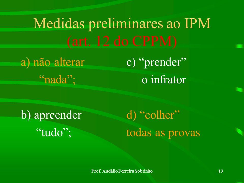 Medidas preliminares ao IPM (art. 12 do CPPM)