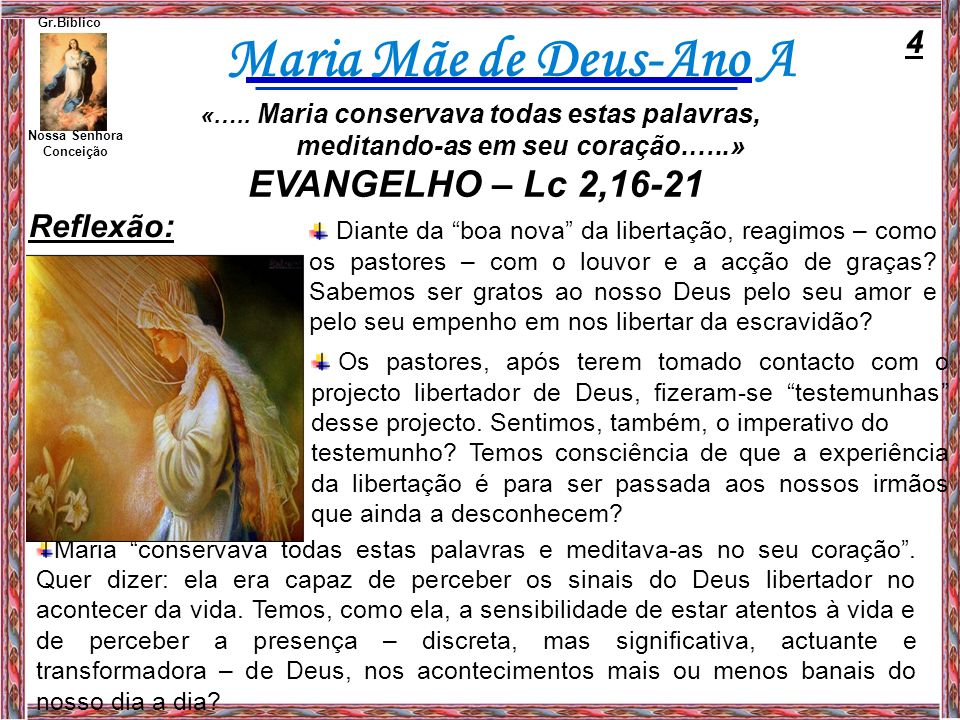 EVANGELHO – Lc 2,16-21 4 Reflexão: meditando-as em seu coração.…..»