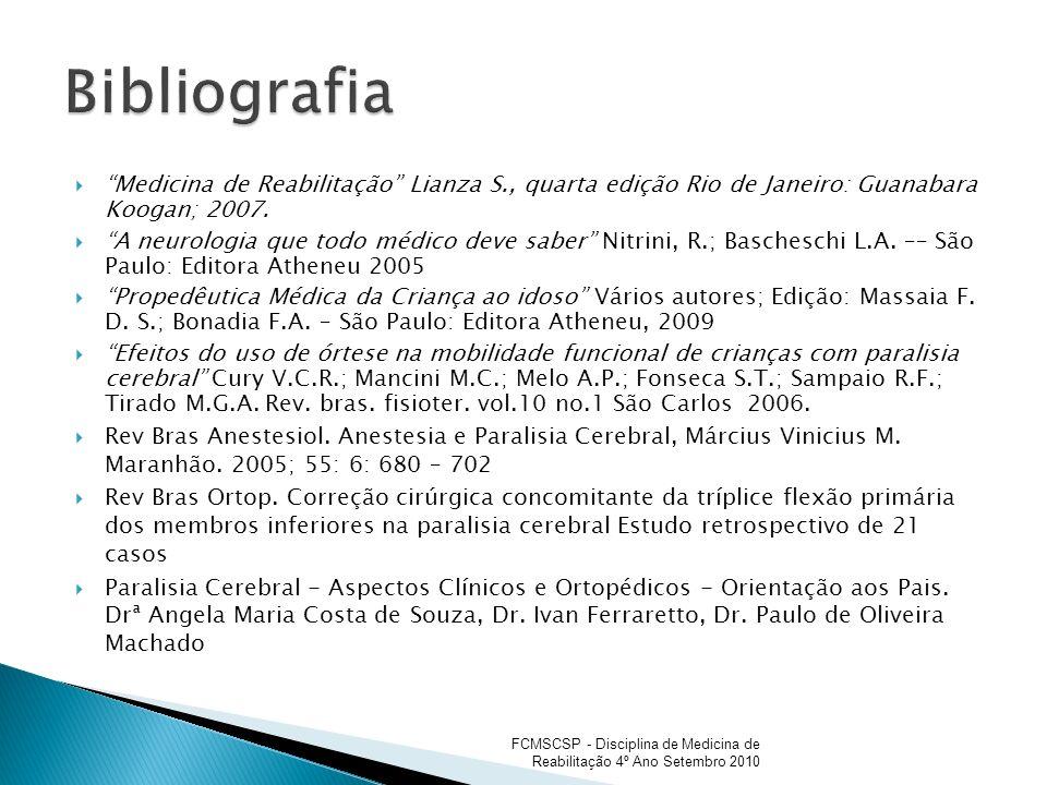 Bibliografia Medicina de Reabilitação Lianza S., quarta edição Rio de Janeiro: Guanabara Koogan; 2007.