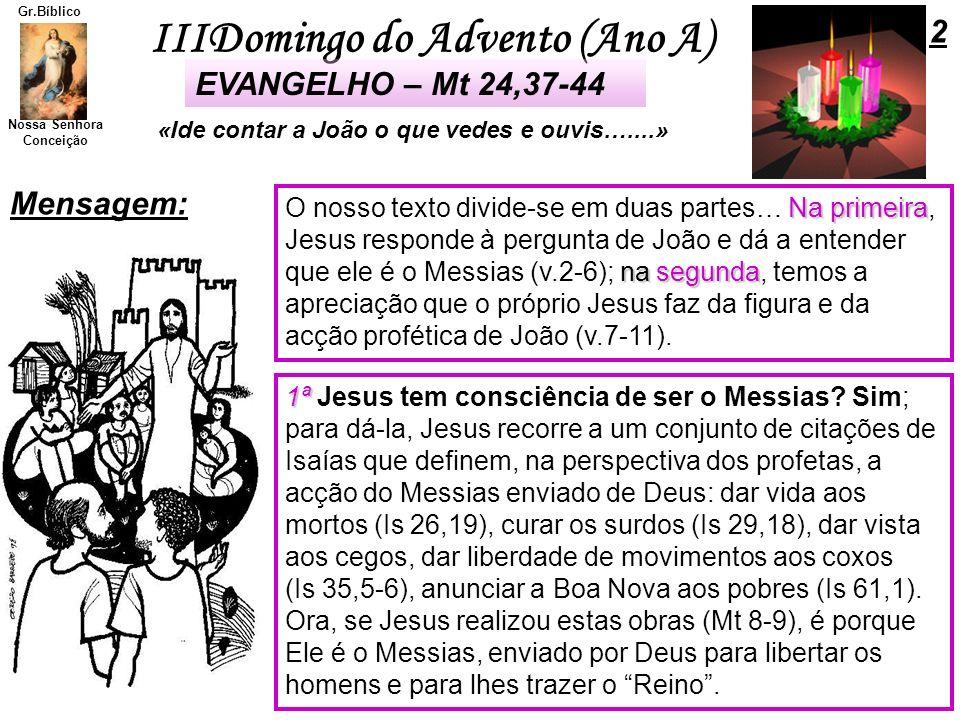 2 EVANGELHO – Mt 24,37-44 Mensagem: