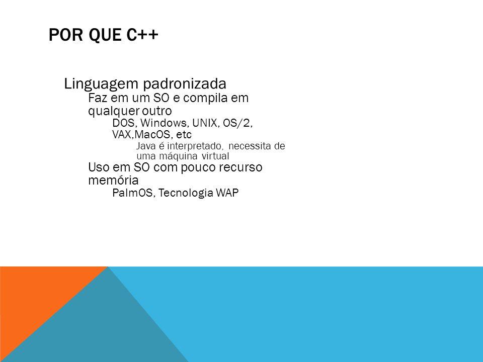 Por que c++ Linguagem padronizada