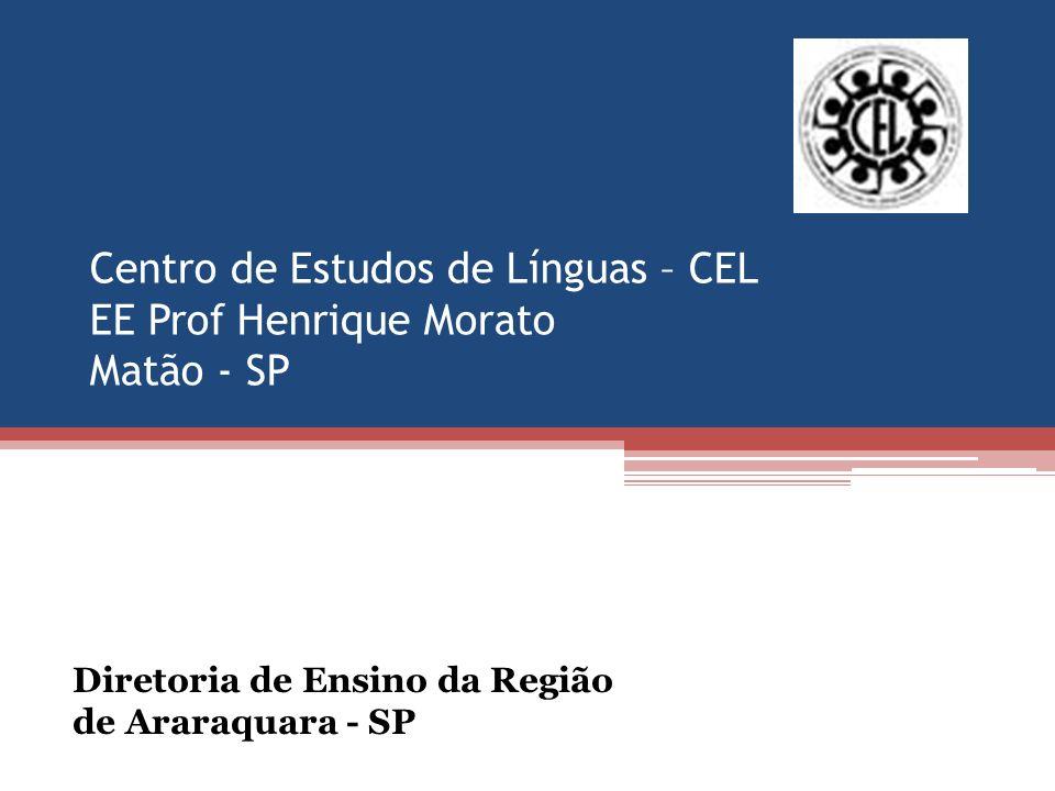 Centro de Estudos de Línguas – CEL EE Prof Henrique Morato Matão - SP