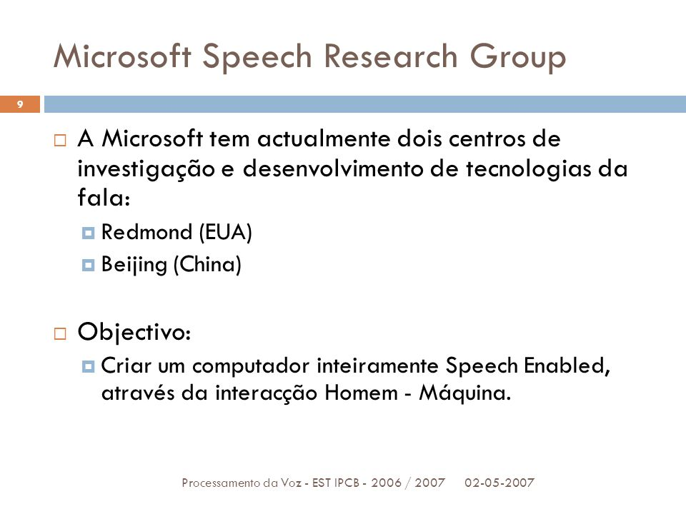 Microsoft Speech Research Group