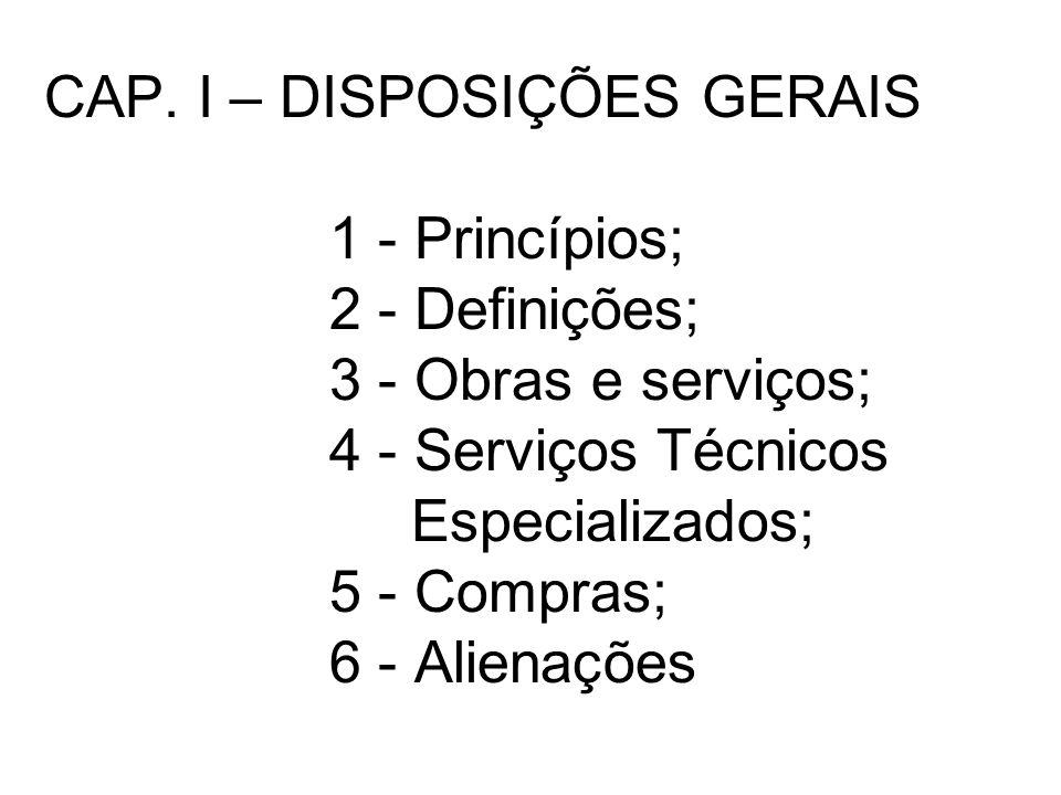 CAP. I – DISPOSIÇÕES GERAIS. 1 - Princípios;. 2 - Definições;