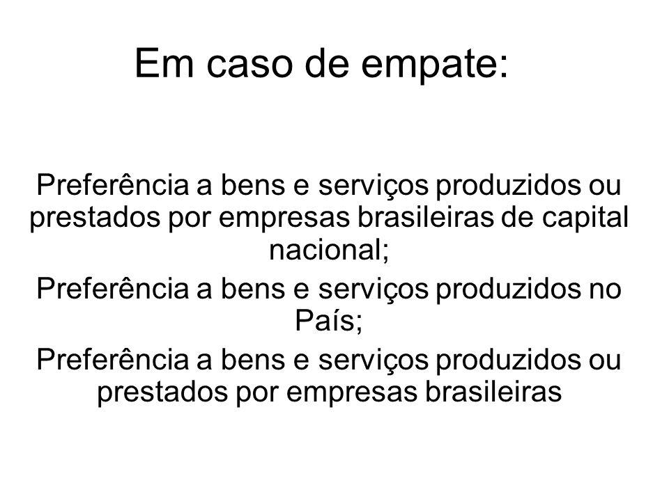 Preferência a bens e serviços produzidos no País;