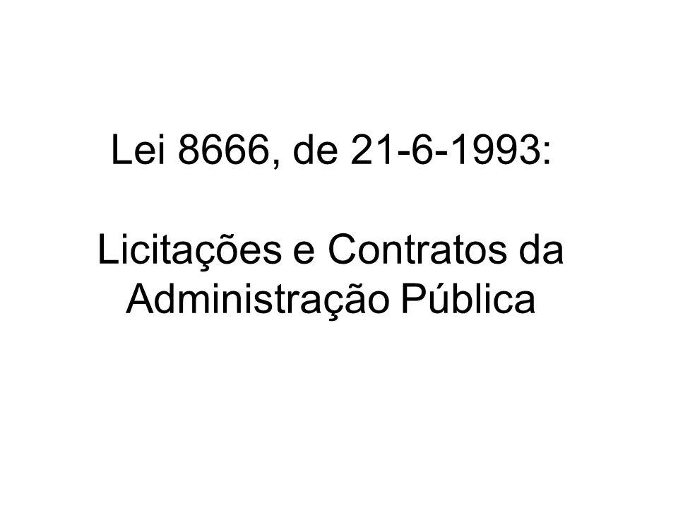 Lei 8666, de 21-6-1993: Licitações e Contratos da Administração Pública