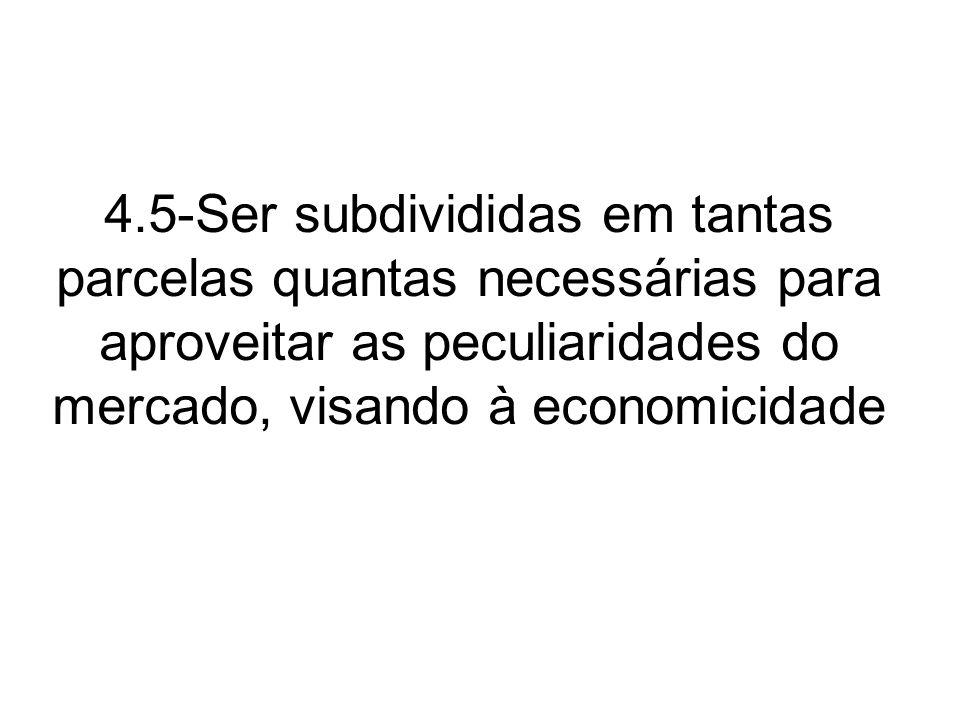 4.5-Ser subdivididas em tantas parcelas quantas necessárias para aproveitar as peculiaridades do mercado, visando à economicidade