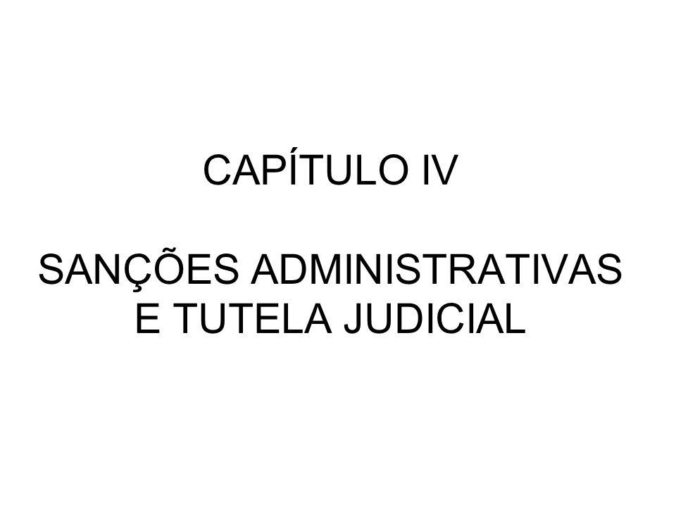CAPÍTULO IV SANÇÕES ADMINISTRATIVAS E TUTELA JUDICIAL