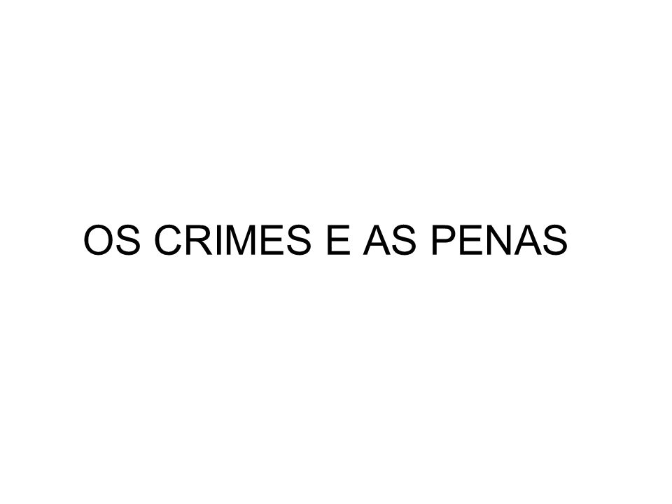 OS CRIMES E AS PENAS