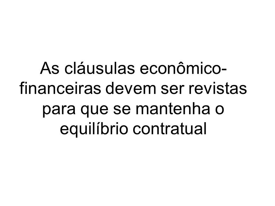 As cláusulas econômico-financeiras devem ser revistas para que se mantenha o equilíbrio contratual
