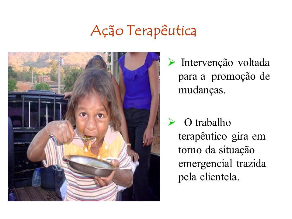 Ação Terapêutica Intervenção voltada para a promoção de mudanças.
