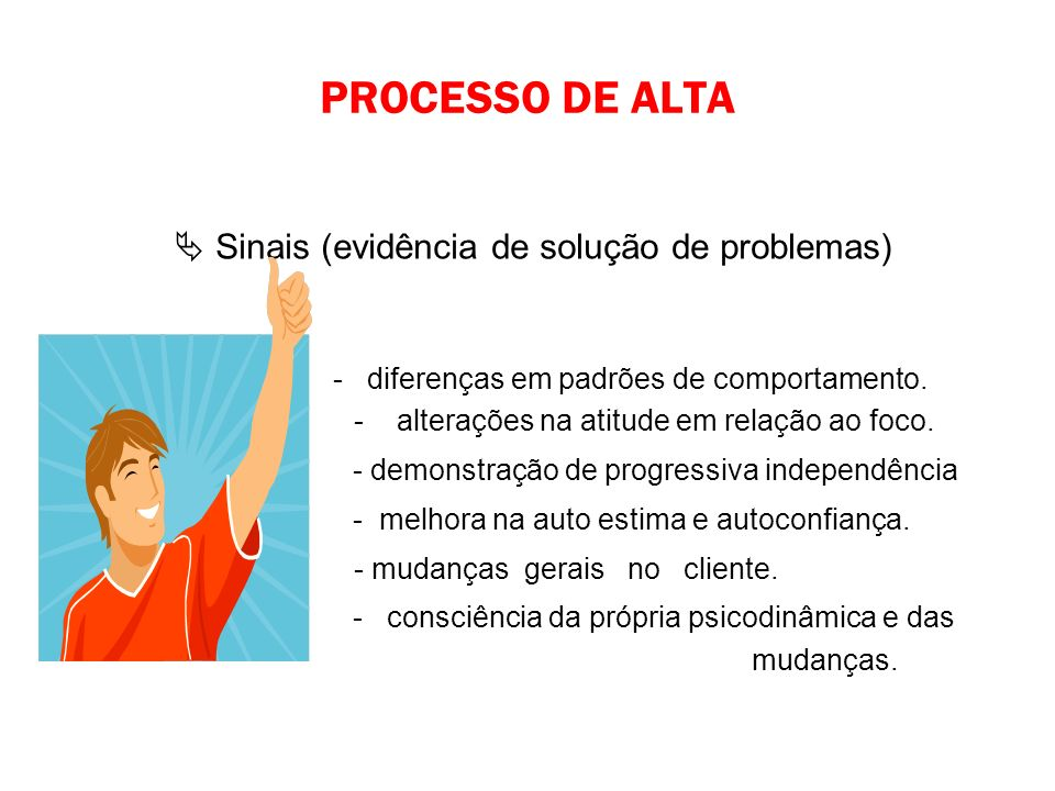 PROCESSO DE ALTA  Sinais (evidência de solução de problemas)