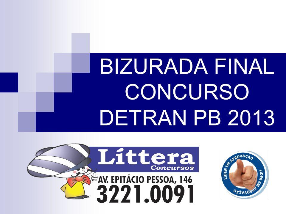 BIZURADA FINAL CONCURSO DETRAN PB 2013