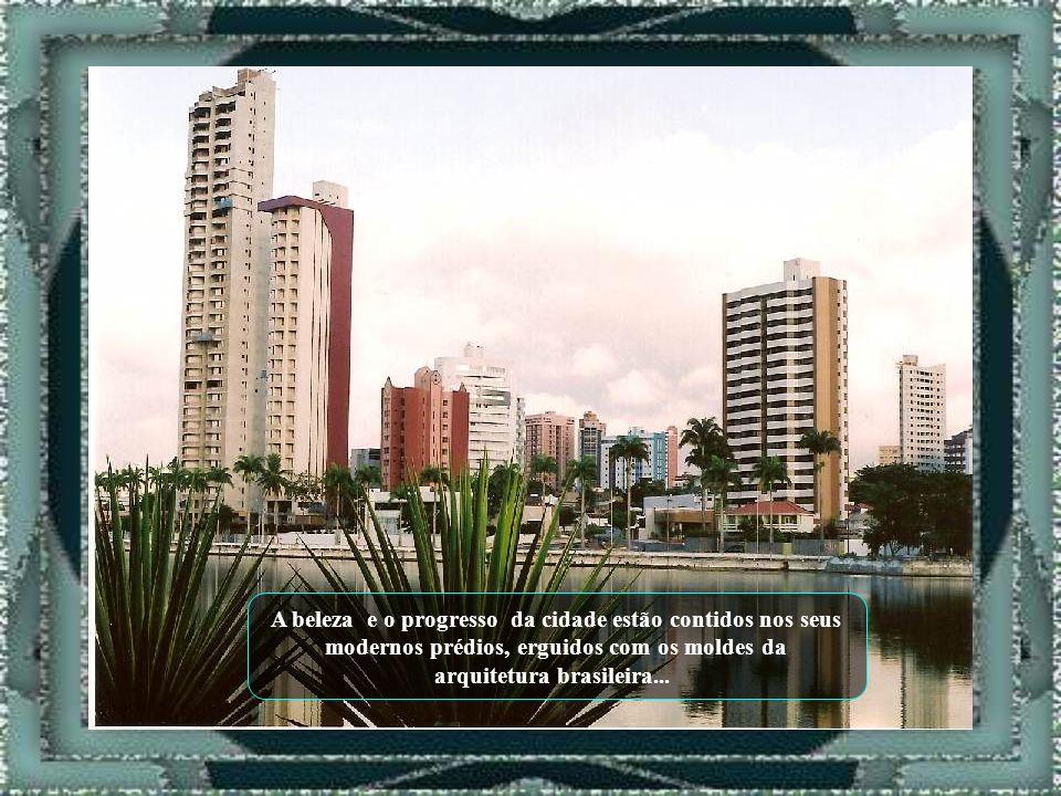 A beleza e o progresso da cidade estão contidos nos seus
