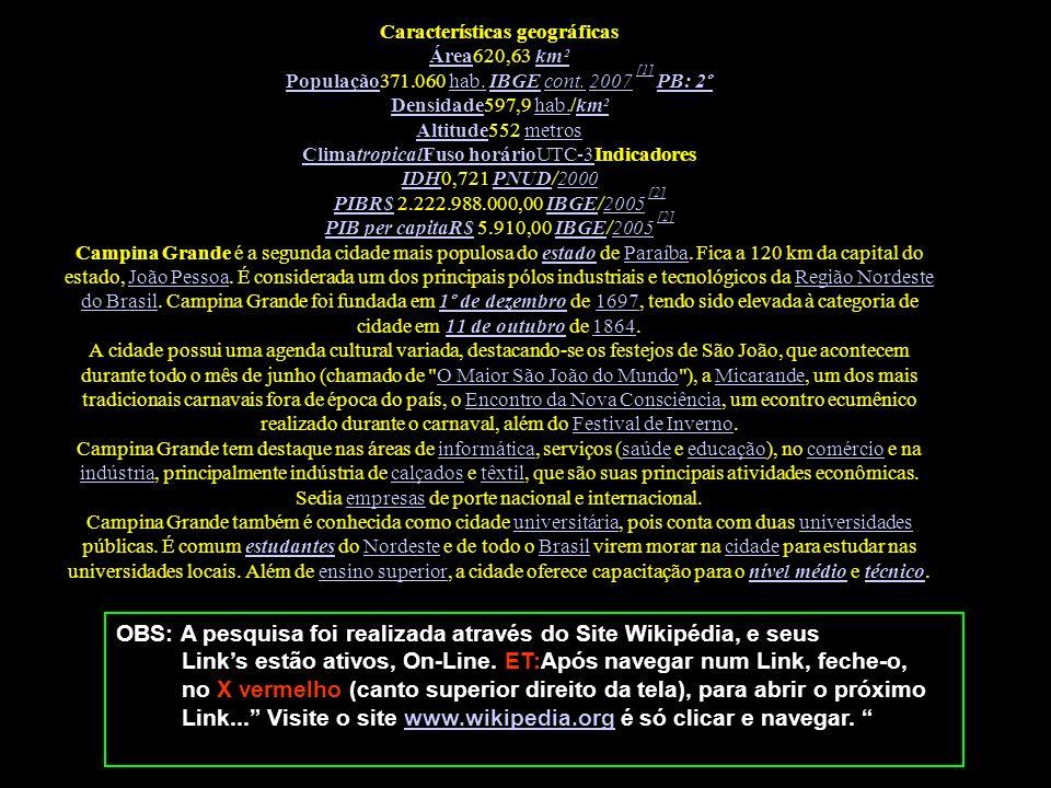 OBS: A pesquisa foi realizada através do Site Wikipédia, e seus