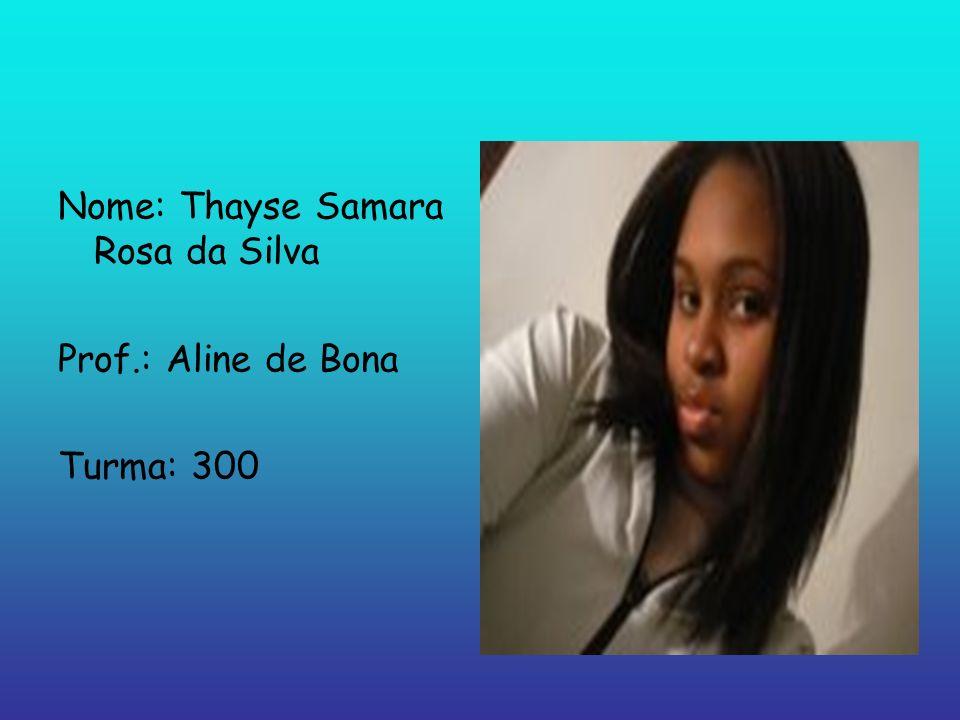 Nome: Thayse Samara Rosa da Silva