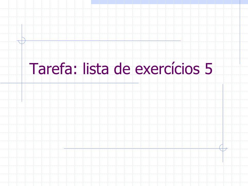 Tarefa: lista de exercícios 5