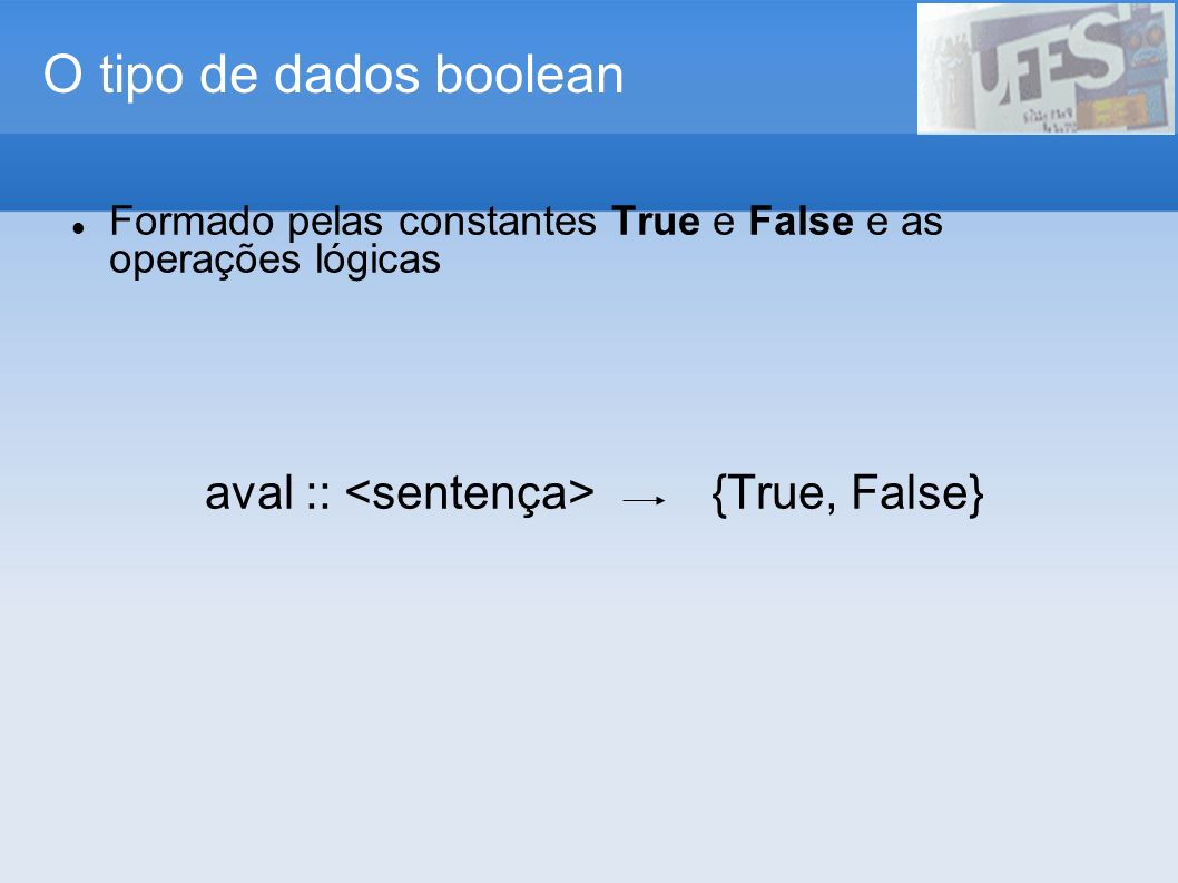 aval :: <sentença> {True, False}