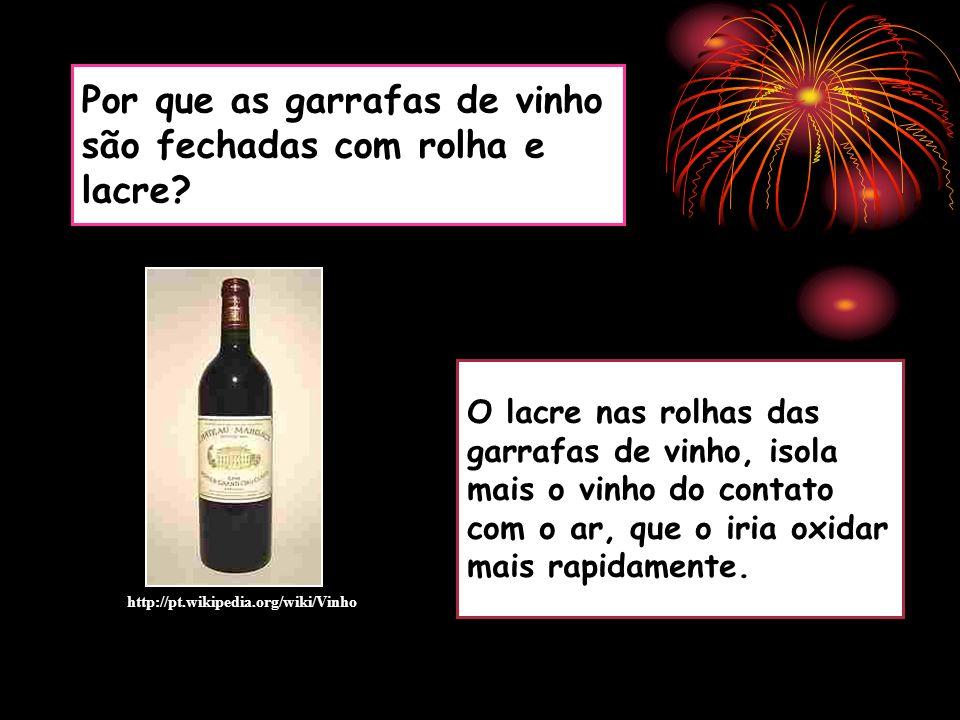 Por que as garrafas de vinho são fechadas com rolha e lacre