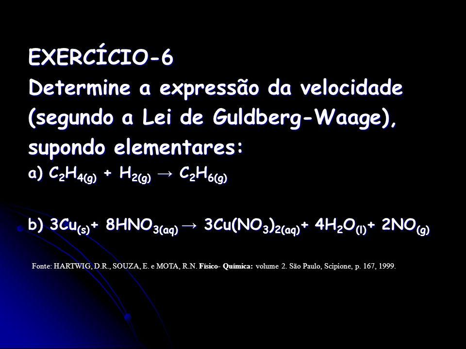 Determine a expressão da velocidade (segundo a Lei de Guldberg-Waage),