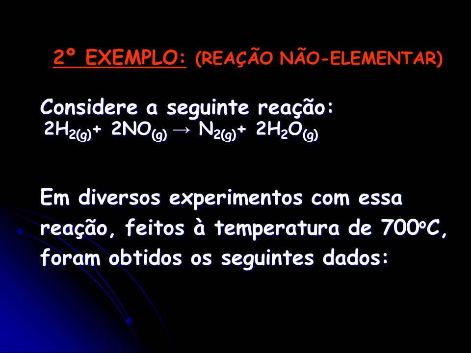 2º EXEMPLO: (REAÇÃO NÃO-ELEMENTAR)