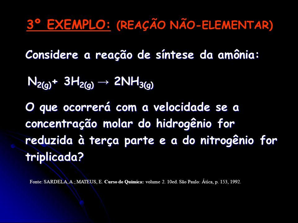 3º EXEMPLO: (REAÇÃO NÃO-ELEMENTAR)