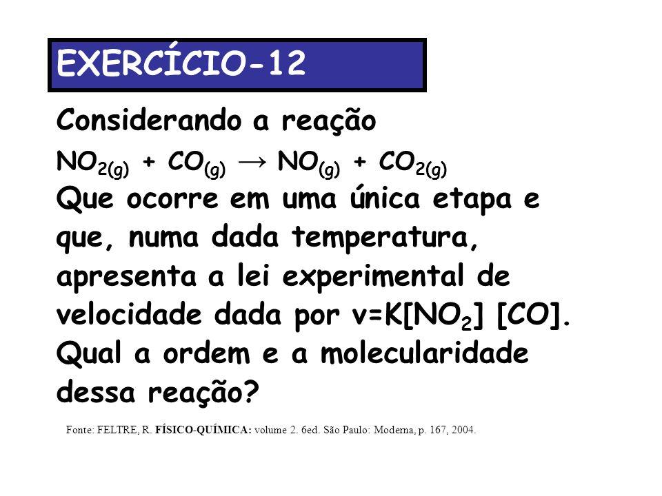 EXERCÍCIO-12 Considerando a reação Que ocorre em uma única etapa e