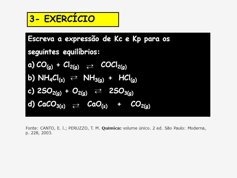 3- EXERCÍCIO Escreva a expressão de Kc e Kp para os