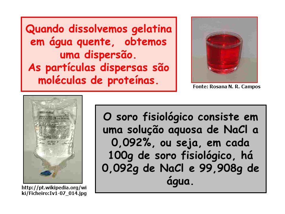 Quando dissolvemos gelatina em água quente, obtemos uma dispersão