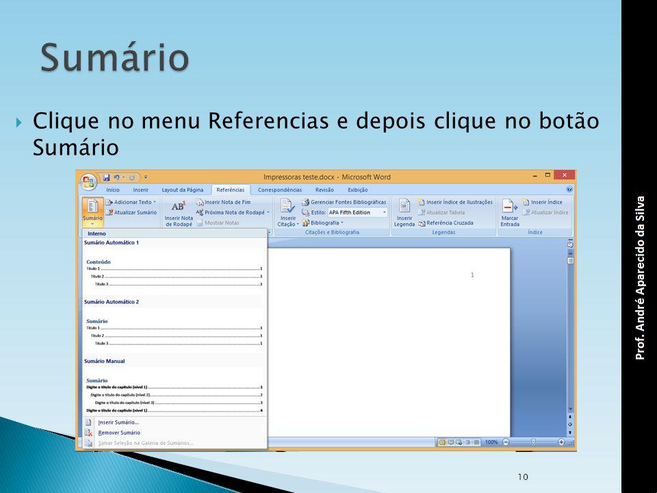 Sumário Clique no menu Referencias e depois clique no botão Sumário