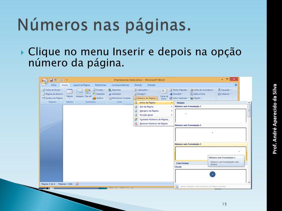 Números nas páginas. Clique no menu Inserir e depois na opção número da página.
