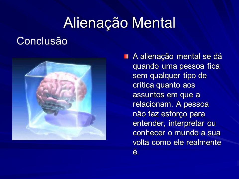Alienação Mental Conclusão